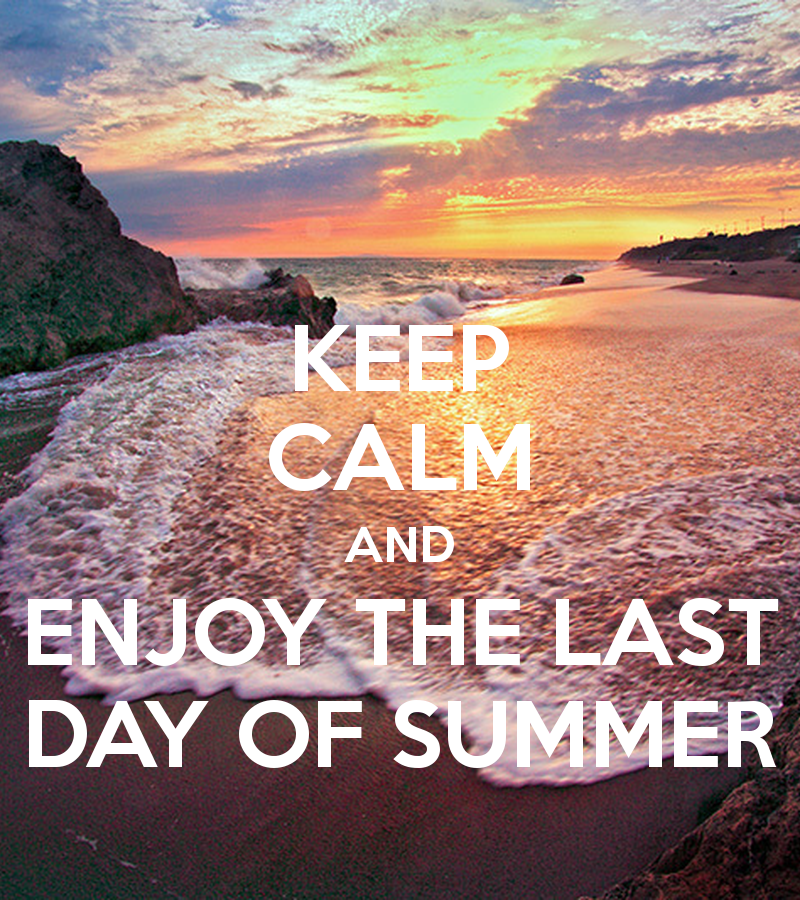keep calm and enjoy the last day of summer 4 balcas brites wood